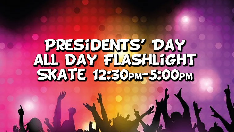 Presidents' Day All Day Flashlight Skate, February 14th, 2020
